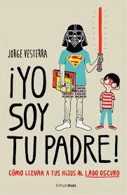 """""""Yo soy tu padre"""", de Jorge Vesterra"""